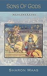 The Mahabharata --- Sons of Gods: The Spellbinding Story behind the Bhagavad Gita