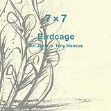 7x7 Birdcage: Bill Jehle x Tony Mancus