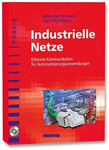 Industrielle Netze: Ethernet-Kommunikation für Automatisierungsanwendungen -