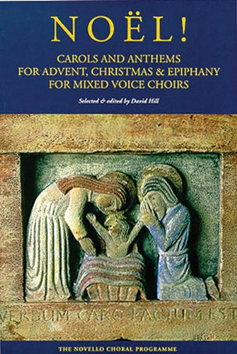 (Noel!: Carols And Anthems For Advent, Christmas And Epiphany -For SATB With Piano Accompaniment-: Singpartitur, Chorpartitur, Klavierauszug für Gemischter Chor (SATB), Klavier)
