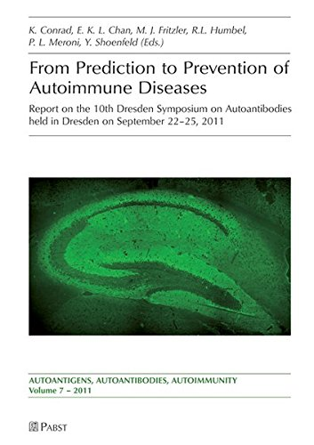 From Prediction to Prevention of Autoimmune Diseases: Report on the 10th Dresden Symposium on Autoantibodies -