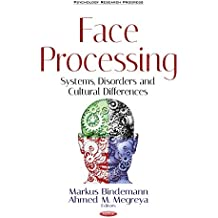Face Processing: Systems, Disorders & Cultural Differences (Psychology Research Progress)
