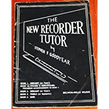recorder THE NEW RECORDER TUTOR  Book 1 descant or tenor S F Goodyear