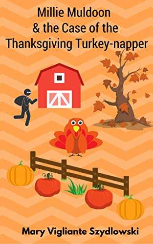 ebook: Millie Muldoon & the Case of the Thanksgiving Turkey-napper (Millie Muldoon Mysteries Book 1) (B01N8XZLX4)