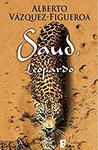 Saud, el Leopardo par Alberto Vázquez-Figueroa