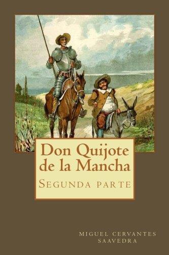Don Quijote de la Mancha segunda parte por Miguel Cervantes Saavedra