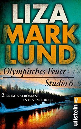 Olympisches Feuer / Studio 6: Zwei Kriminalromane (Ein Annika-Bengtzon-Krimi 0): Alle Infos bei Amazon