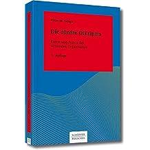 Die fünfte Disziplin: Kunst und Praxis der lernenden Organisation (Systemisches Management)