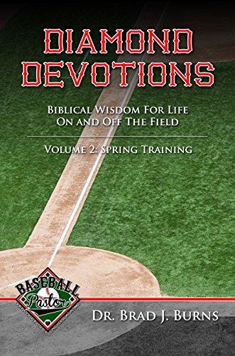 Diamond Devotions, Volume 2: Spring Training (English Edition) por Dr. Brad J. Burns