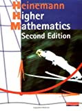 Heinemann Higher Mathematics Student Book -: Fully Updated Bestseller for the Best Route to Success in Higher Mathematics (Heinemann Higher Maths)