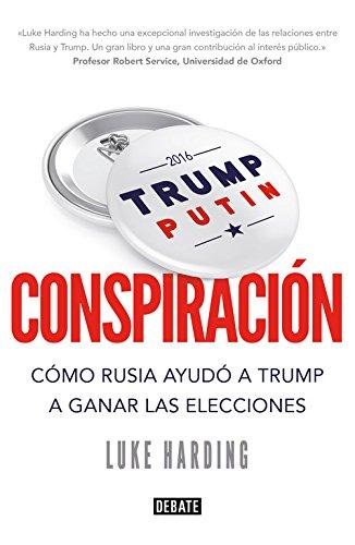 Conspiración: Cómo Rusia ayudó a Trump a ganar las elecciones (POLÍTICA)
