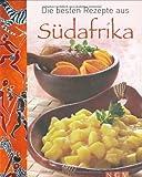 Die besten Rezepte aus Südafrika