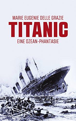 Titanic: Eine Ozean-Phantasie