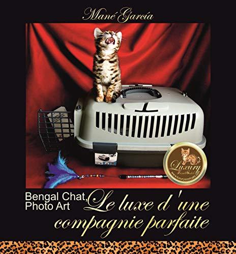 Couverture du livre Le Bengal Chat, Photo Art : Le luxe d'une compagnie parfaite