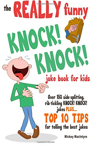 The Really Funny Knock! Knock! Joke Book for Kids