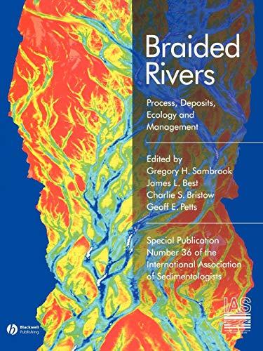 Braided Rivers Process Deposits,  Ecology and Management (International Association of Sedimentologists, Band 36)