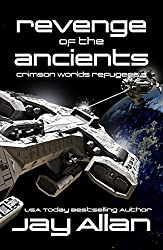 Revenge of the Ancients: Crimson Worlds Refugees III (English Edition)