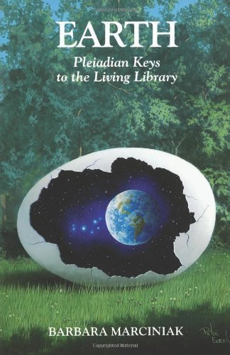 Earth: Pleiadian Keys to the Living Library by Marciniak, Barbara (1994) Paperback