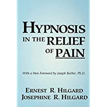 Hypnosis In The Relief Of Pain (English Edition)