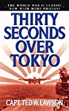 Front cover for the book Thirty Seconds Over Tokyo by Ted W. Lawson