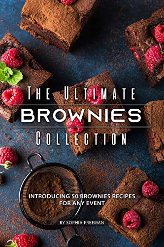 The Ultimate Brownies Collection: Introducing 50 Brownies Recipes for any Event (English Edition)