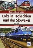 Loks in Tschechien und der Slowakei: seit 1946 (Typenkompass) -
