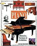 Le piano. Histoire, facture et évolution