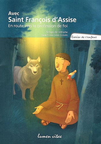 Avec Saint Francois d'Assise, En route vers la...