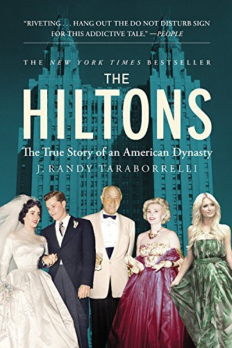 the-hiltons-the-true-story-of-an-american-dynasty-by-j-randy-taraborrelli-2014-04-01