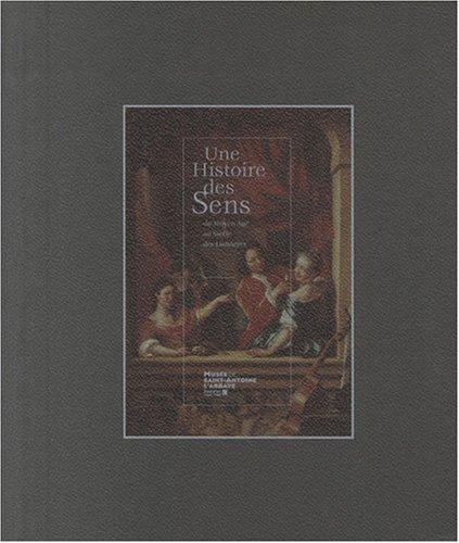 Une Histoire des Sens : Du Moyen Age au Siècle des Lumières