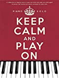 Keep Calm And Play On: Piano Solo: Noten für Klavier Solo