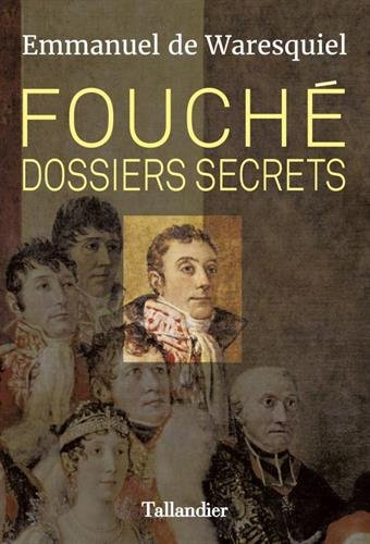 Fouch. Dossiers secrets