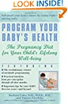 Program Your Baby's Health: The Pregn...