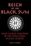 Reich of the Black Sun: Nazi Secret Weapons and the Cold War Allied Legend