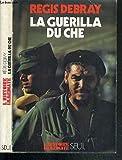 LA GUERILLA DU CHE / L'HISTOIRE IMMEDIATE - SEUIL