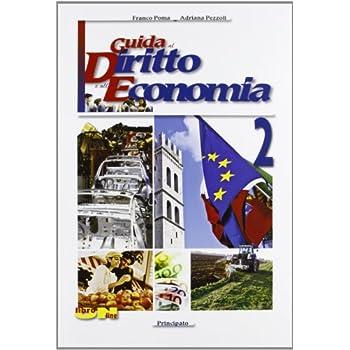 Guida Al Diritto E All'economia. Con Espansione Online. Per Le Scuole Superiori: 2