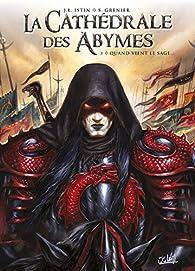 La cathédrale des abymes, tome 3 : Quand vient le sage par Jean-Luc Istin