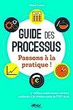 Guide des processus: Passons à la pratique ! - 3e édition entièrement révisée, conforme à la version 2015 de l'Iso 9001
