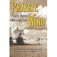 Prairie Wind: Prairie Poems with a Zen Flavor