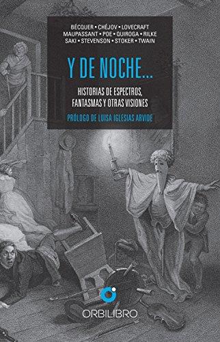 Y de noche…: Historias de espectros, fantasmas y otras visiones por Gustavo Adolfo Bécquer