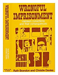 Wrongful Imprisonment: Mistaken Convictions and Their Consequences