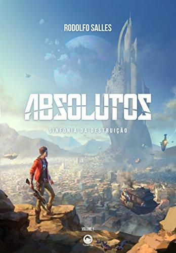 Absolutos: Sinfonia da Destruição (Portuguese Edition) por Rodolfo Salles