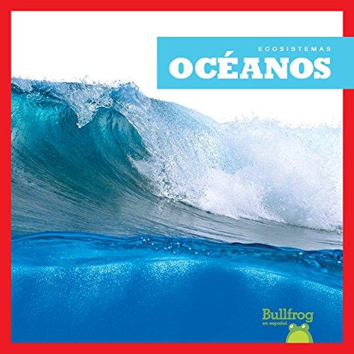 Oceanos (Oceans) (Ecosistemas / Ecosystems) por Nadia Higgins