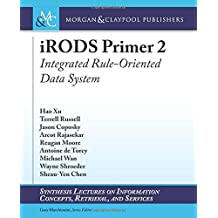 Irods Primer 2: Integrated Rule-Oriented Data System (Synthesis Lectures on Computer Architecture)