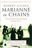 Image de Marianne In Chains: In Search of the German Occupation 1940-45 (English Edition)
