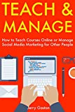 51b7 vA0rXL. SL160  - BEST BUY #1 Teach & Manage: How to Teach Courses Online or Manage Social Media Marketing for Other People Reviews and price compare uk