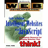 Web Developer.com Guide to Building Intelligent Websites with JavaScript