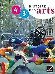 Histoire des Arts 4e-3e éd. 2013 - Manuel de l'élève