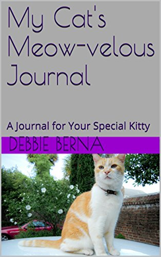 My Cat's Meow-velous Journal: A Journal for Your Special Kitty (English Edition)