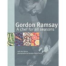 Gordon Ramsay: Chef For All Seasons by Gordon & Roz Denny Ramsay (2000-08-02)